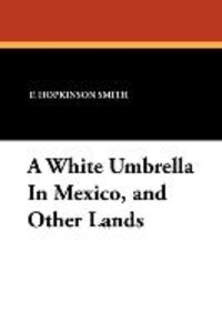 A White Umbrella in Mexico, and Other Lands