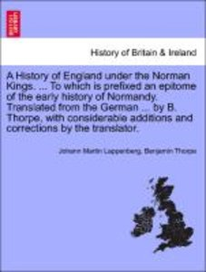 A History of England under the Norman Kings. ... To which is pre