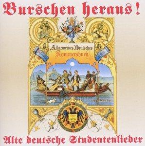 Burschen Heraus !-Alte Deutsche Studentenlieder
