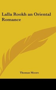 Lalla Rookh an Oriental Romance