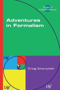 Adventures in Formalism