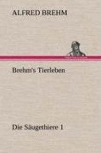 Brehm's Tierleben:Die Säugethiere 1