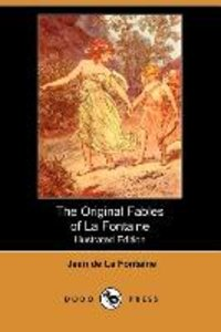 The Original Fables of La Fontaine