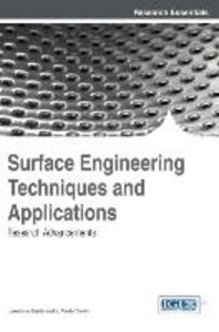 Surface Engineering Techniques and Applications: Research Advanc