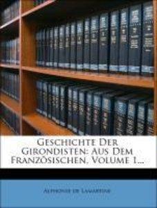Geschichte der Girondisten von A. de Lamartine.