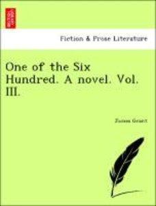 One of the Six Hundred. A novel. Vol. III.
