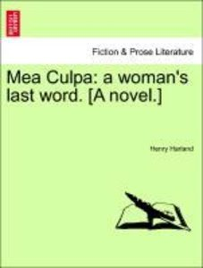 Mea Culpa: a woman's last word. [A novel.] VOL. III.