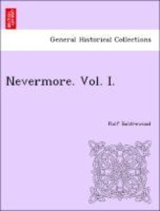 Nevermore. Vol. I.