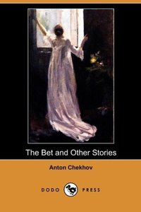 The Bet and Other Stories (Dodo Press)