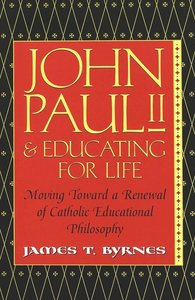 John Paul II and Educating for Life