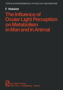 The Influence of Ocular Light Perception on Metabolism in Man an