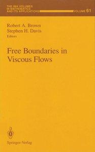 Free Boundaries in Viscous Flows