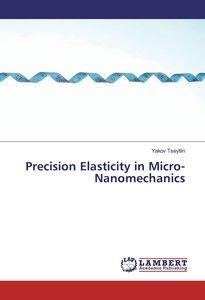 Precision Elasticity in Micro-Nanomechanics