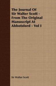 The Journal of Sir Walter Scott - From the Original Manuscript a