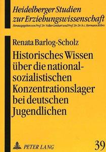 Historisches Wissen über die nationalsozialistischen Konzentrati