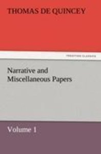 Narrative and Miscellaneous Papers - Volume 1