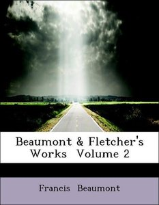 Beaumont & Fletcher's Works Volume 2