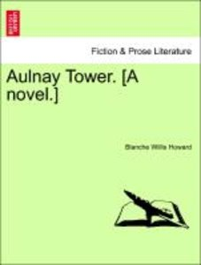 Aulnay Tower. [A novel.]