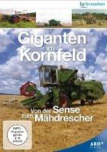 Giganten im Kornfeld - Von der Sense bis zum Mähdrescher