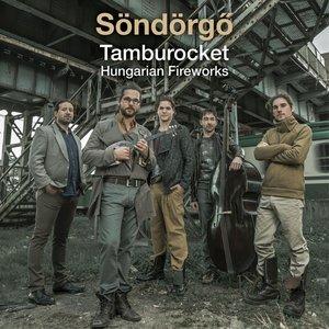 Tamburocket-Hungarian Fireworks