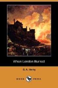 When London Burned (Dodo Press)
