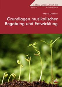 Grundlagen musikalischer Begabung und Entwicklung