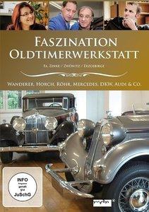 Faszination Oldtimerwerkstatt - Wanderer, Horch, Röhr, Mercedes,
