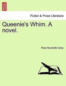 Queenie's Whim. A novel. Vol. III.