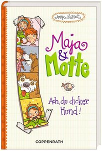 Maja & Motte 01 - Ach, du dicker Hund!