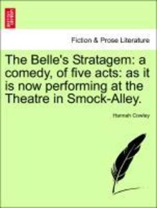 The Belle's Stratagem: a comedy, of five acts: as it is now perf