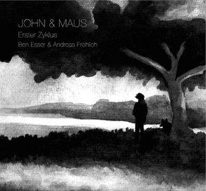 John & Maus - Erster Zyklus