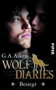 Wolf Diaries 02 - Besiegt