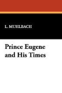 Prince Eugene and His Times