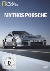 National Geographic: Mythos Porsche