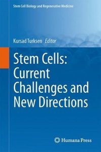 Stem Cells: Current Challenges and New Directions