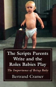 Scripts Parents Write and the Roles Babies Play