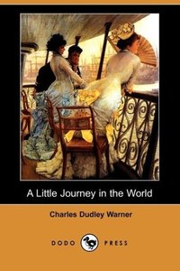 A Little Journey in the World (Dodo Press)