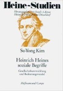 Heinrich Heines soziale Begriffe Gesellschaftsentwicklung und Be