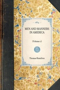 MEN AND MANNERS IN AMERICA~(Volume 1)