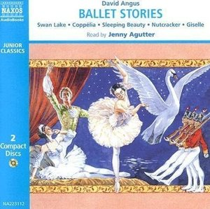 Ballet Stories: Cappelia, Giselle, Sleeping Beauty, the Nutcrack