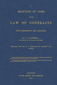 A Selection of Cases on the Law of Contracts with References and