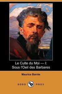 Le Culte Du Moi - I