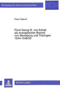 Fürst Georg III. von Anhalt als evangelischer Bischof von Merseb
