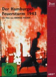 Der Hamburger Feuersturm 1943