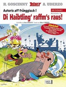 Asterix Mundart 18. Di Haibtling' raffm's raus!