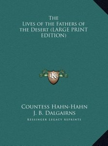 The Lives of the Fathers of the Desert (LARGE PRINT EDITION)