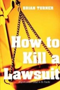 How to Kill a Lawsuit