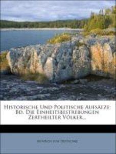Historische Und Politische Aufsätze: Bd. Die Einheitsbestrebunge