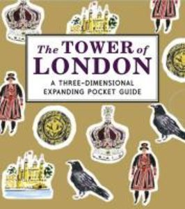 The Tower of London: A Three-Dimensional Expanding Pocket Guide