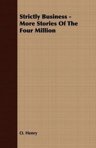 Strictly Business - More Stories of the Four Million